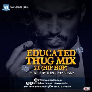 DJ PlentySongz - Educated Thugs Mix 2.0